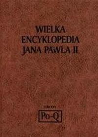 Wielka encyklopedia Jana Pawła II tom XXV Po Q