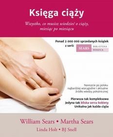 Mamania Księga ciąży. Wszystko, co musisz wiedzieć o ciąży miesiąc po miesiącu - Linda Holt, Martha Sears, William Sears