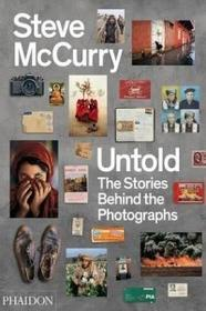 PHAIDON PRESS Steve McCurry Untold: The Stories Behind the Photographs