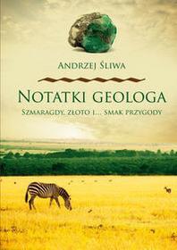 Poligraf Notatki geologa Szmaragdy złoto i smak przygody - Śliwa Andrzej