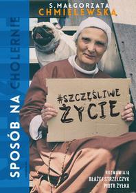 WAM Sposób na cholernie szczęśliwe życie - Piotr Żyłka, Małgorzata Chmielewska