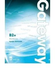 Macmillan Gateway B2+ Workbook - Edwards Lynda