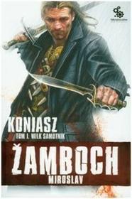 Fabryka Słów Koniasz tom 1 Wilk samotnik 9788375742985