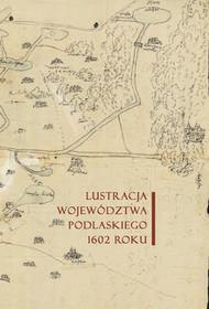 Sub Lupa Lustracja województwa podlaskiego 1602 roku Michał Sierba
