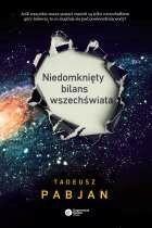 Copernicus Center Press Niedomknięty bilans wszechświata - TADEUSZ PABJAN