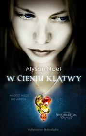 Alyson Noel W cieniu klątwy - Tom 3 / Nieśmiertelni
