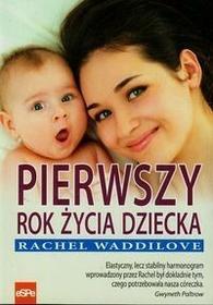 Pierwszy rok życia dziecka - Jesteś albo wkrótce będziesz rodzicem niemowlaka? - Rachel Waddilove