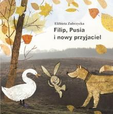 GWP Gdańskie Wydawnictwo Psychologiczne Filip Pusia i nowy przyjaciel - Elżbieta Zubrzycka