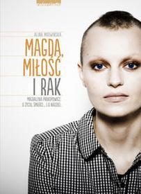 Zwierciadło Magda, miłość i rak - Alina Mrowińska