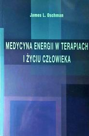 Medycyna energii w terapiach i życiu człowieka