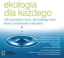 Burda Książki NG Jenny Bonnin, Kim McKay Ekologia dla każdego. 100 sposobów na to, jak każdego dnia dbać o środowisko naturalne