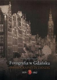 Diart Fotografia w Gdańsku 1839-1862 - Dunajski Ireneusz Witold