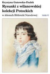 Rysunki z wilanowskiej kolekcji Potockich w zbiorach Biblioteki Narodowej - Gutowska-Dudek Krystyna