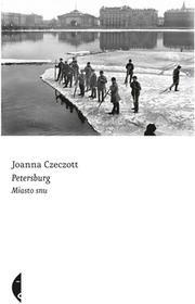 Czarne Petersburg. Miasto snu - Joanna Czeczott