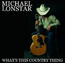 Whats This Country Thing Lonstar Michael