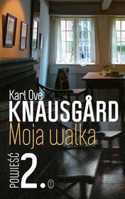 Wydawnictwo Literackie Karl Ove Knausgard Moja walka. Powieść 2