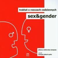 Atut Aldona Wiktorska-Święcka Sex i gender Traktat o rzeczach codziennych