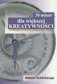 30 minut dla większej kreatywności - HELMUT SCHLICKSUPP