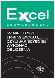 Wiedza i Praktyka Excel zaawansowany - 52 najlepsze triki w Excelu, czyli jak szybciej wykonać obliczenia
