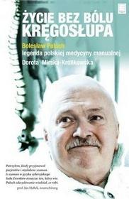 EDIPRESSE Życie bez bólu kręgosłupa - Bolesław Paluch, Dorota Mirska-Królikowska