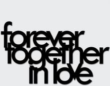 Napis FOREVER TOGETHER IN LOVE