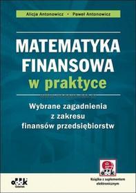 ODDK -  Ośrodek Doradztwa i Doskonalenia Kadr Matematyka finansowa w praktyce. Wybrane zagadnienia z zakresu finansów przedsiębiorstw (z suplementem elektronicznym)