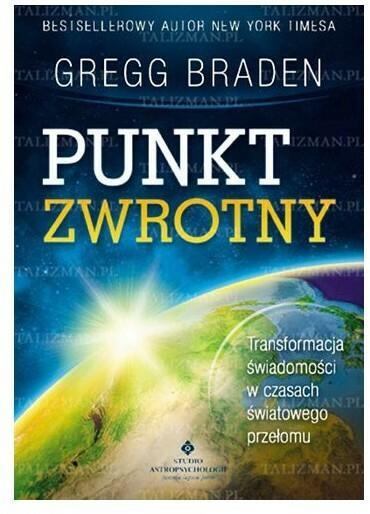 Studio Astropsychologii Gregg Braden Punkt zwrotny