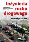 Inżynieria ruchu drogowego Teoria i praktyka - Gaca Stanisław. Wojciech Suchorzewski. Marian Tracz