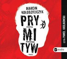 Wielka Litera Prymityw Epopeja narodowa Marcin Kołodziejczyk