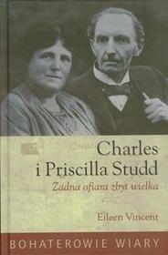 Charles i Priscilla Studd Żadna ofiara zbyt wielka - Vincent Eileen