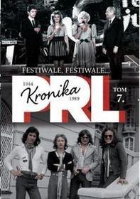 Edipresse Polska Kronika PRL 1944-1989. Tom 7. Festiwale, festiwale... - Iwona Kienzler