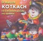 Liwona O małych kotkach co z miastem poszły się spotkać - Rafał Wejner