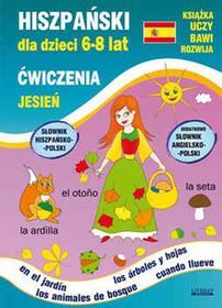 Literat Hiszpański dla dzieci 6-8 lat Ćwiczenia Jesień (z nauką angielskiego) - Hanna Jewiak, Katarzyna Piechocka-Empel
