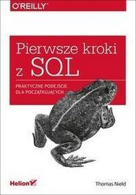 Helion Pierwsze kroki z SQL Praktyczne podejście dla początkujących