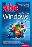 Helion ABC systemu Windows 10 PL - Danuta Mendrala. Marcin Szeliga