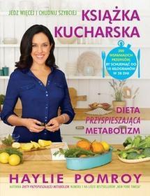 Burda książki Haylie Pomroy Książka kucharska. Dieta przyspieszająca metabolizm