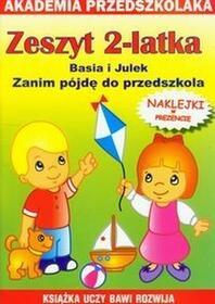 Paruszewska Joanna Zeszyt 2-latka. Basia i Julek. Zanim pójdę do ... / wysyłka w 24h