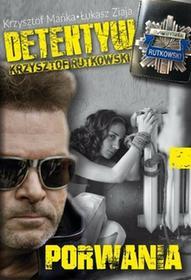 PORWANA DETEKTYW KRZYSZTOF RUTKOWSKI - Łukasz Ziaja