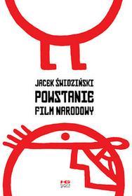 POWSTANIE FILM NARODOWY Jacek Świdziński