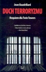Duch terroryzmu. Requiem dla Twin Towers - Jean Baudrillard