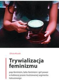 Kłusek Olivia Trywializacja feminizmu / wysyłka w 24h