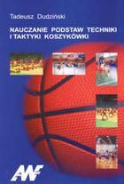 Nauczanie podstaw techniki i taktyki koszykówki Tadeusz Dudziński