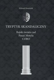 Marek Derewiecki Edward Kwartnik Tryptyk skandaliczny