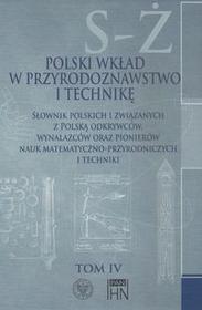 Polski wkład w przyrodoznawstwo i technikę. Tom 4 S-Ż - Instytut Historii Nauki PAN
