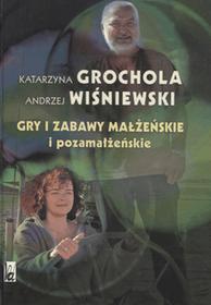 Wydawnictwo Autorskie Gry i zabawy małżeńskie i pozamałżeńskie - Katarzyna Grochola