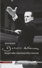 Universitas Bohdan Wodiczko. Dyrygent wobec nowoczesnej kultury muzycznej Klubiński Michał