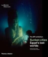 Thames & Hudson Sunken Cities: Egypt's Lost Worlds