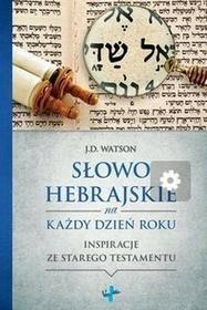 Słowo Hebrajskie na Każdy Dzień Roku - Watson J.D.