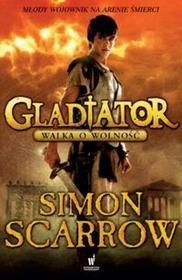 Dolnośląskie Walka o wolność. Gladiator - Simon Scarrow