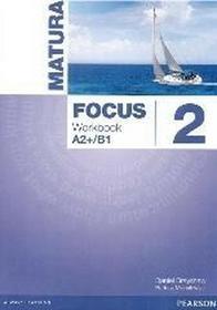 Longman Matura Focus 2. Workbook A2+/B1 - Daniel Brayshaw, Bartosz Michałowski